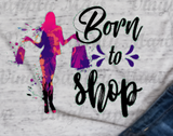 *Born to Shop - HTV Transfer