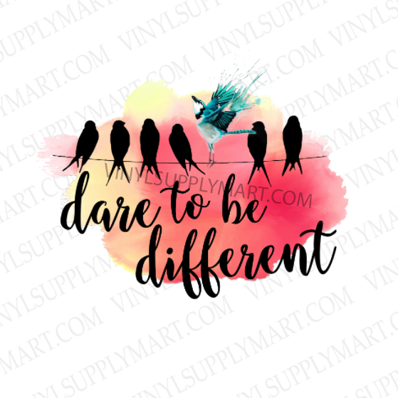 *Dare to be Different - SUBLIMATION TRANSFER