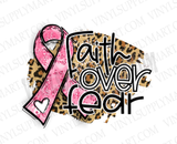 *Faith over Fear - Pink Ribbon - Transfer