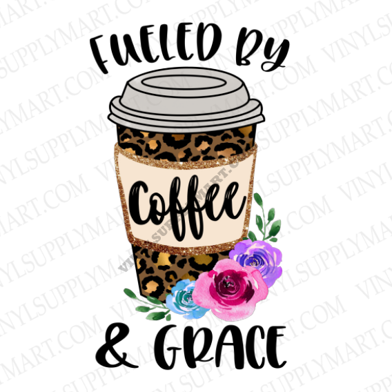 *Fueled by Coffee and Grace - SUBLIMATION TRANSFER