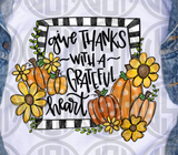 *Give Thanks with a Grateful Heart - Transfer