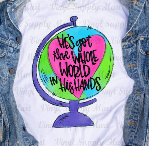 *He's got the whole world - GLOBE - SUBLIMATION TRANSFER