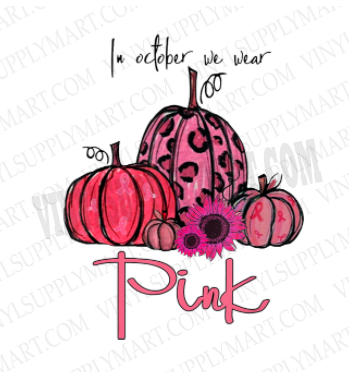 *In October we wear pink - SUBLIMATION TRANSFER