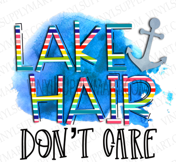 *Lake Hair Don't Care - SUBLIMATION TRANSFER