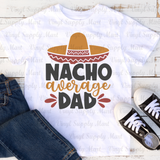 *Nacho Average Dad - HTV Transfer