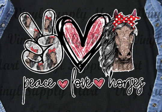 *Peace Love Horses - HTV Transfer