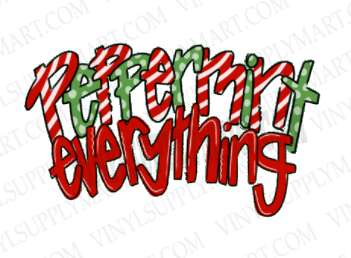 *Peppermint Everything - HTV Transfer