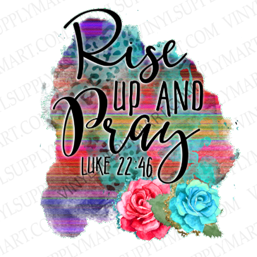 *Rise Up and Pray - HTV Transfer