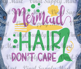 *Mermaid Hair Don't Care - HTV Transfer