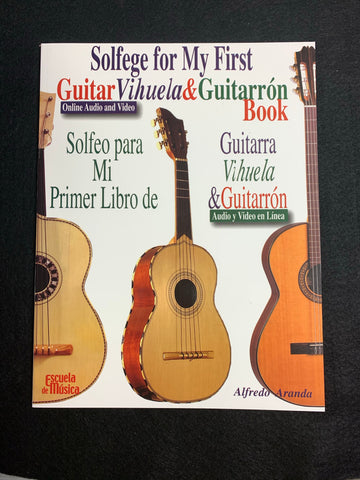 LEARNING BOOK VIHUELA, Guitarrón SOLFEGE FOR MY FIRST by Alfredo Aranda