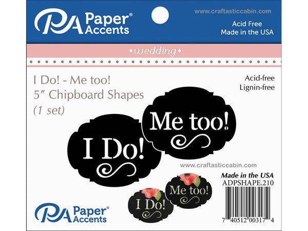Paper Accents Chip Shape Wedding I Do/Me Too Black 1 Set | Craftastic Cabin Inc