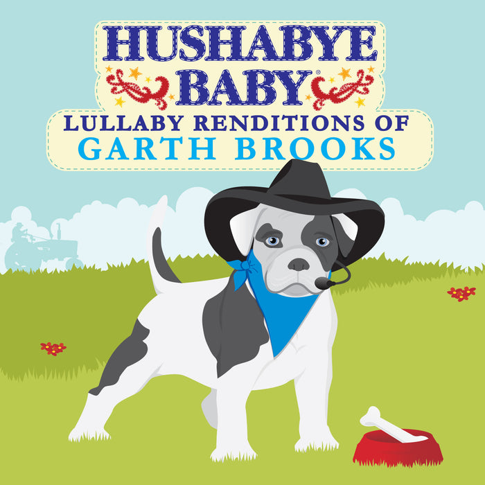 Hushabye Baby Lullaby Renditions of Garth Brooks