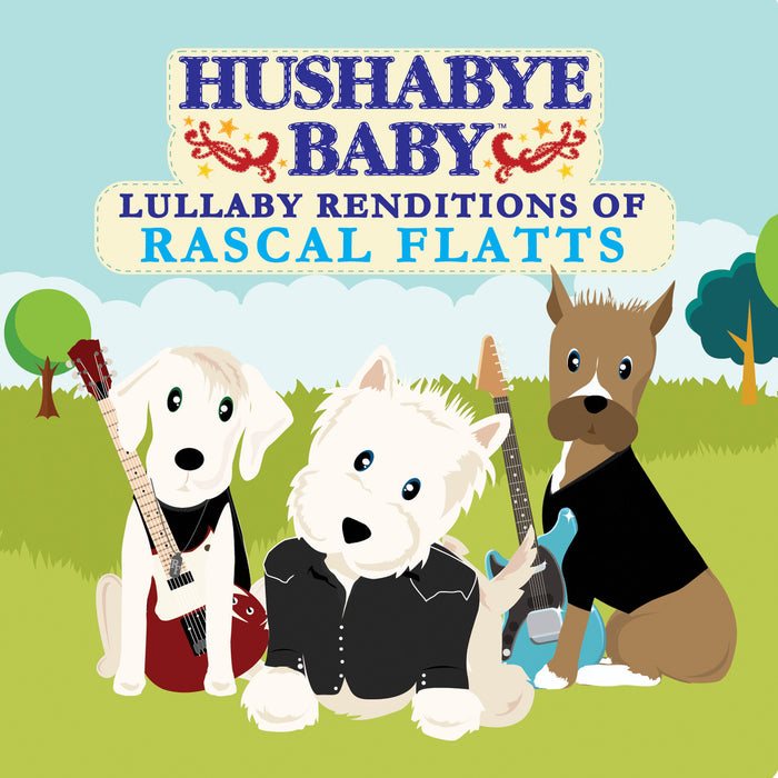 Hushabye Baby Lullaby Renditions of Rascal Flatts