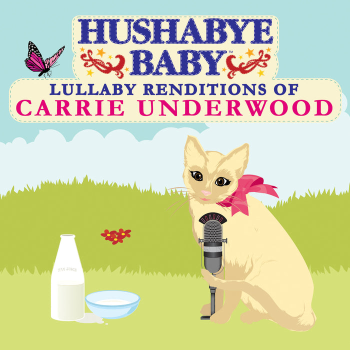 Hushabye Baby Lullaby Renditions of Carrie Underwood