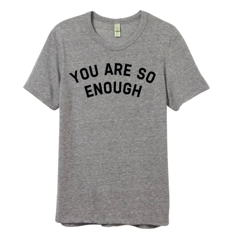 You are so enough
