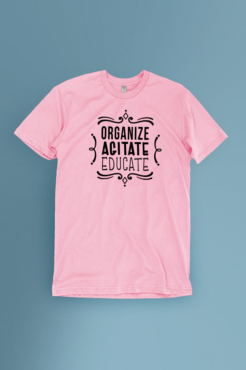 Organize, Agitate, Educate Light Pink t-shirt Simply Fearless