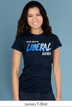 Ask Me About My Liberal Agenda Navy Blue Juniors t-shirt Model Simply Fearless