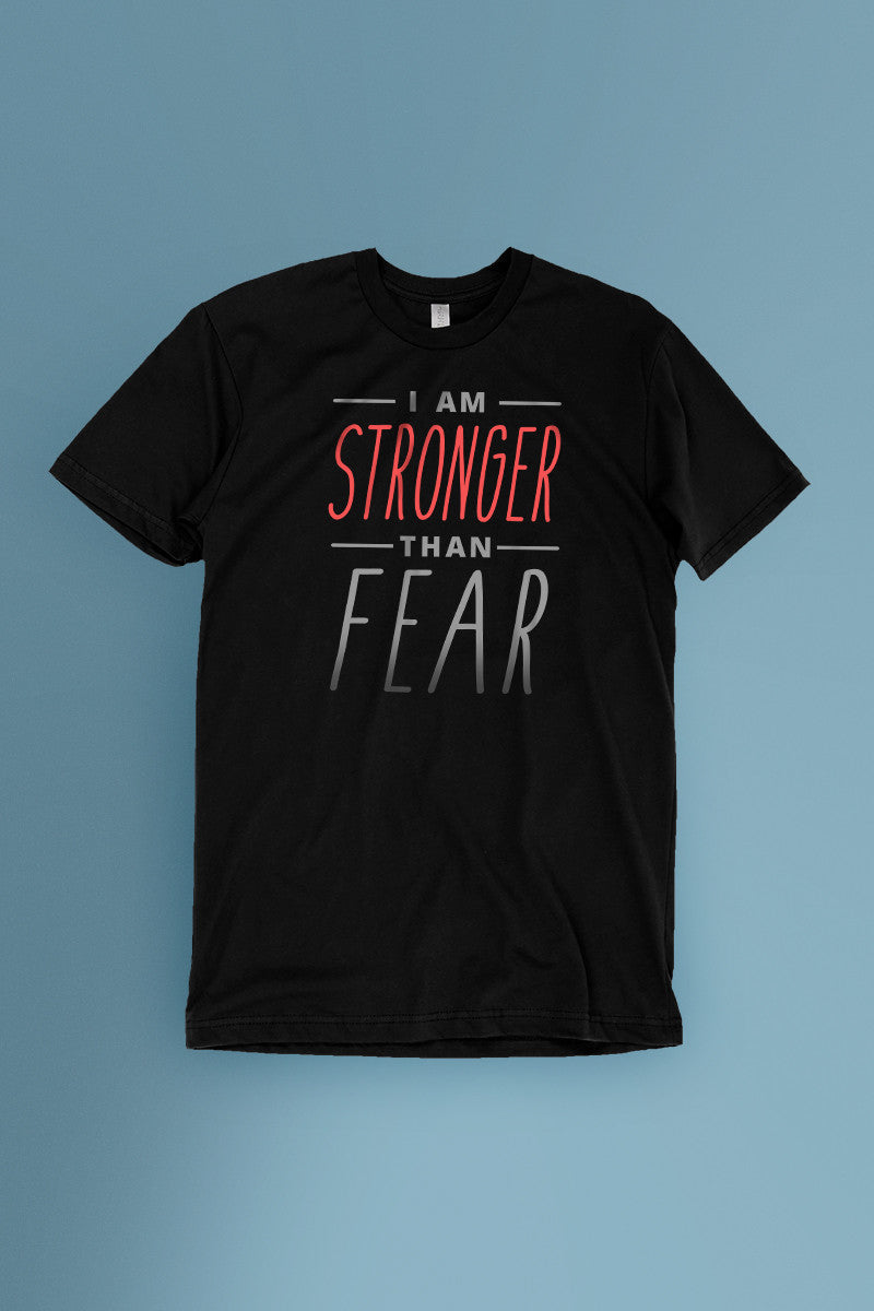 I Am Stronger Than Fear Black t-shirt Simply Fearless
