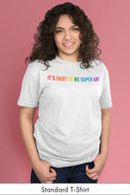 It's Okay to be Super Gay White Standard t-shirt Model Simply Fearless