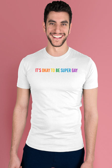 It's Okay to be Super Gay White t-shirt Simply Fearless