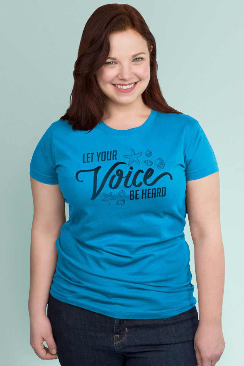 Let Your Voice be Heard Turquoise t-shirt Simply Fearless