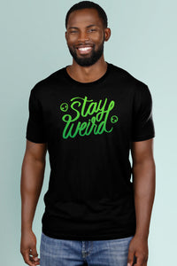 Stay Weird Green on Black t-shirt Simply Fearless
