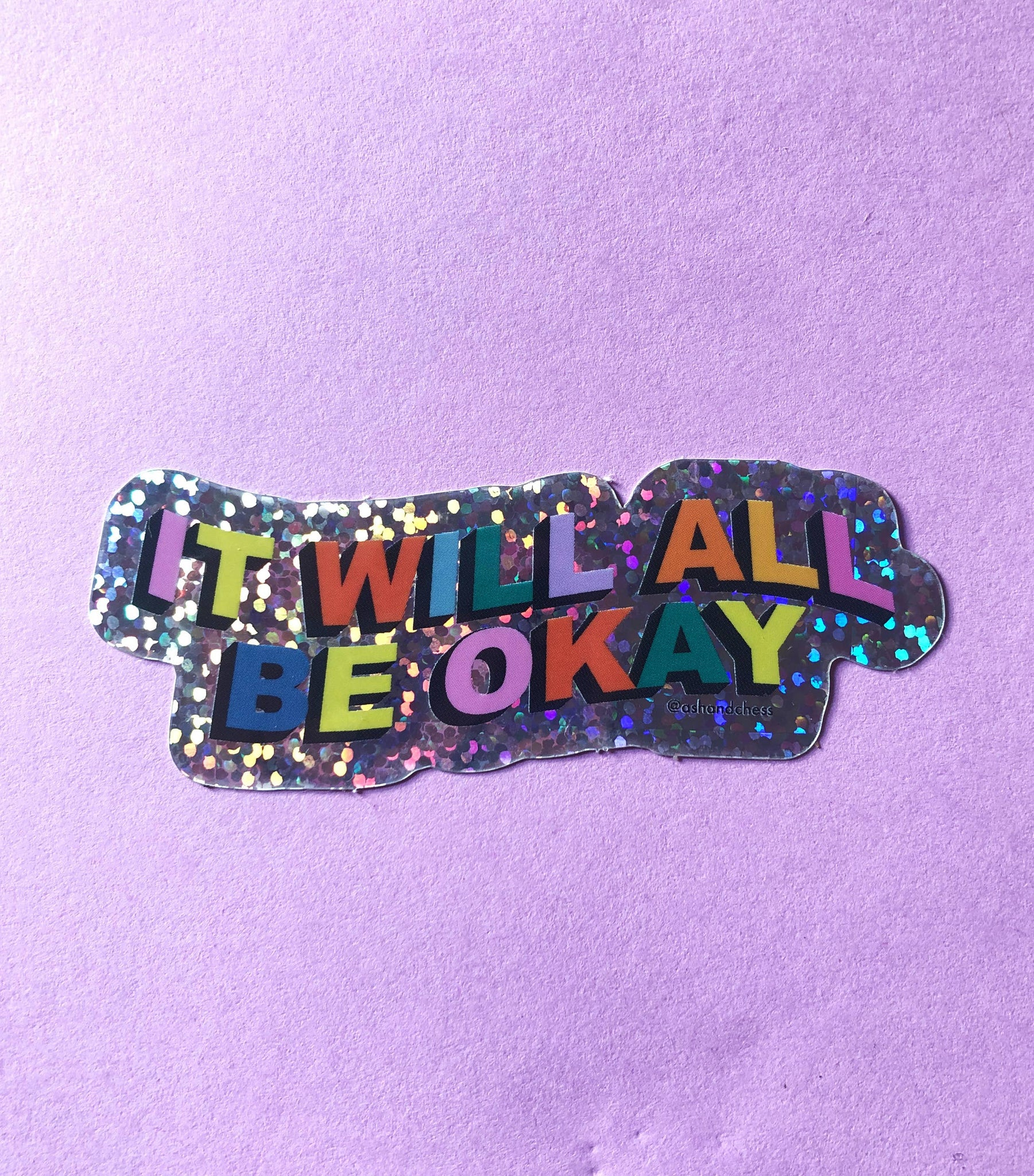 Ash + Chess - It Will All Be Okay Sticker