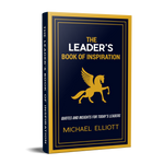 The Leader's Book of Inspiration: (Paperback) by Michael Elliott