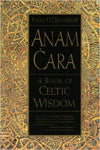 Anam Cara: A Book of Celtic Wisdom (Paperback) by John O'Donohue