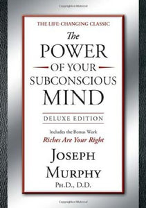 The Power of Your Subconscious Mind (Hardcover) by Joseph Murphy