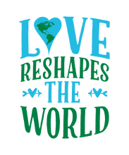 Love Reshapes the World design.