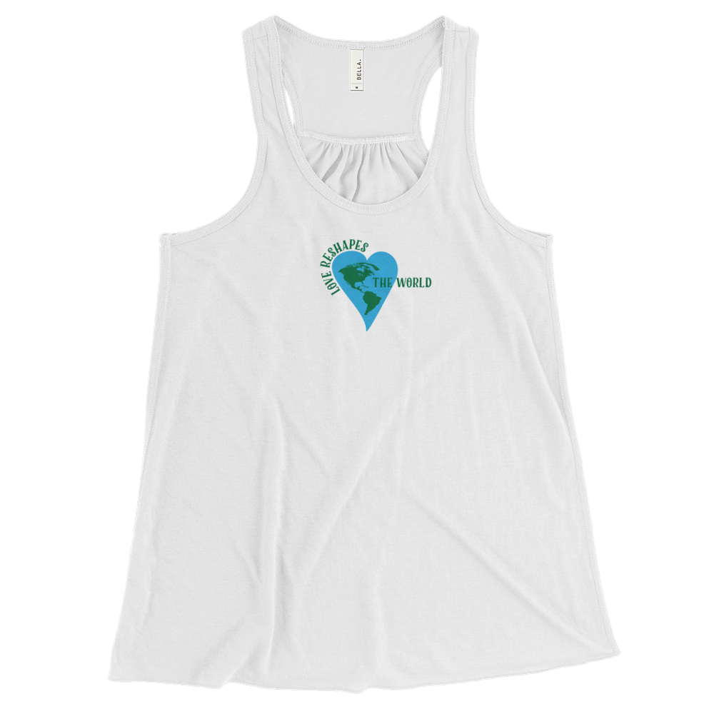 Love Reshapes the World Flowy Racerback Tee Shirt.