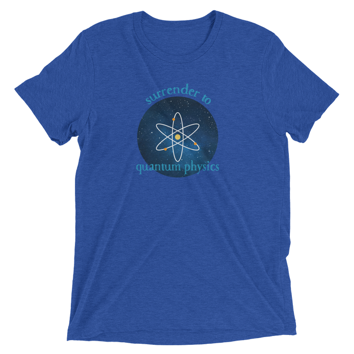 Surrender to Quantum Physics short sleeve unisex tee shirt / T-shirt from The BhakTee Life brand.