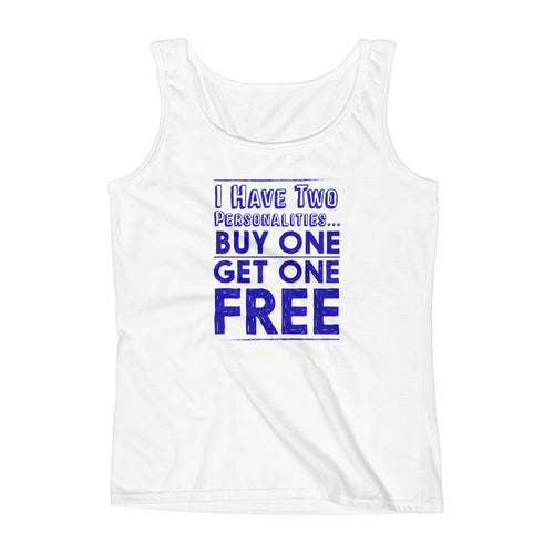 I Have Two Personalities: Buy One Get One Free Women's Tank.