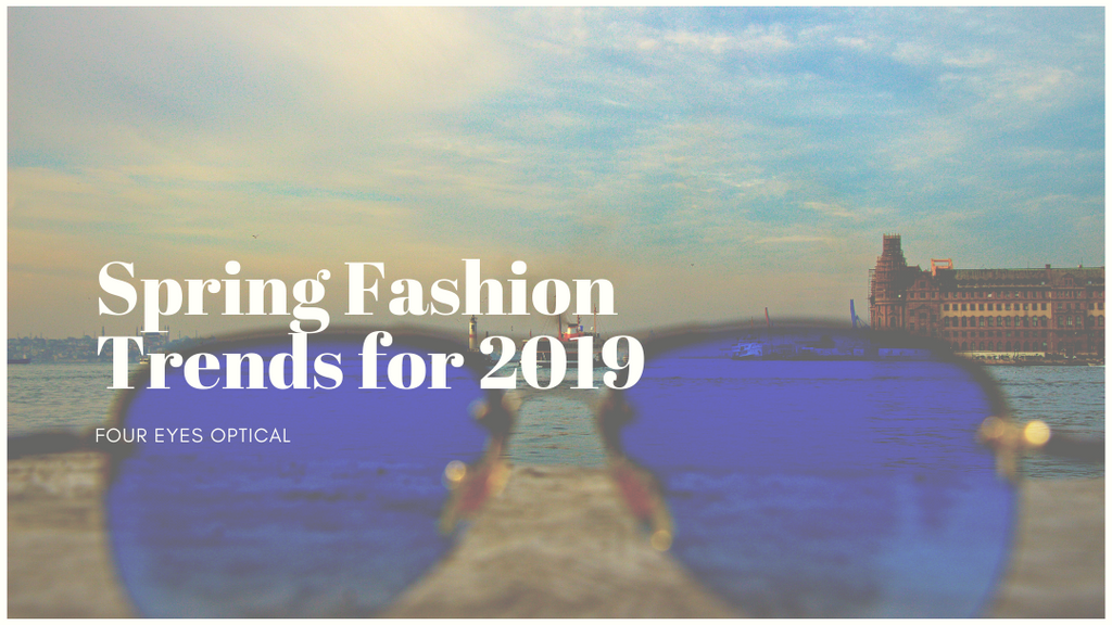 Spring Fashion Trends For 2019