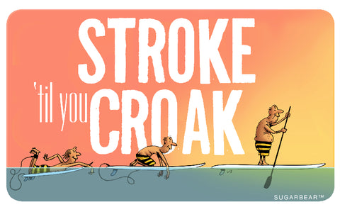 Stroke 'til you Croak Sticker