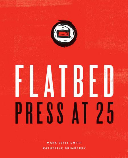 "UNIVERSITY OF TEXAS PRESS PUBLISHES ""FLATBED AT 25"""