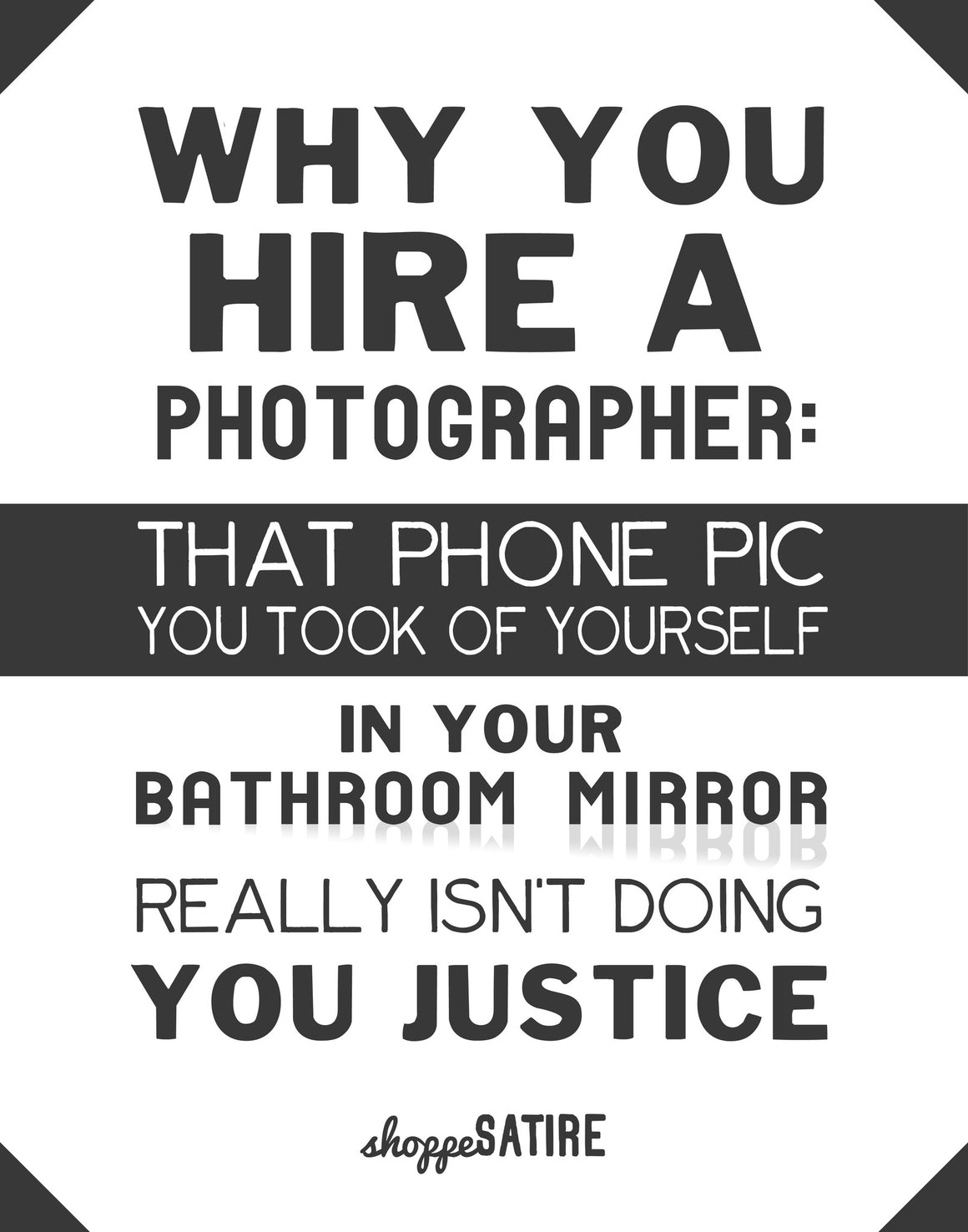 Shoppe Satire ~ Why Hire A Photographer ~ Phone Pics