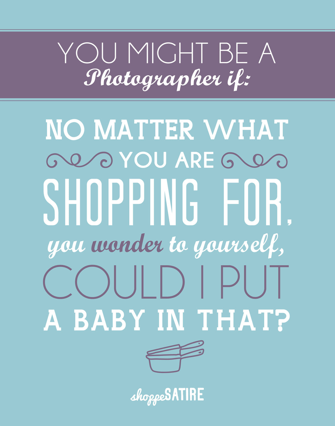 Shoppe Satire Printable ~ Put A Baby In It