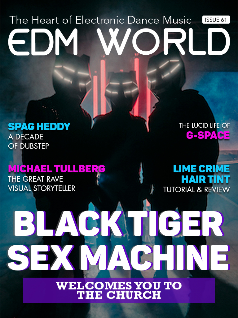 Issue 61 - Black Tiger Sex Machine - EDM World Magazine