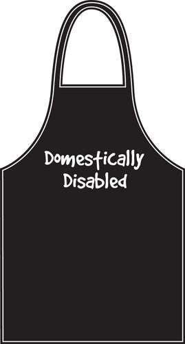 """Domestically Disabled"" Apron"