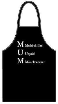 MUM - Multiskilled Unpaid Miracleworker Apron SALE