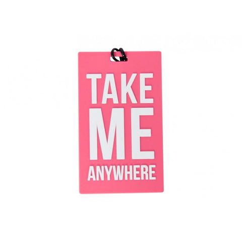 Take Me Anywhere Travel Luggage Tag