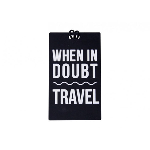 When In Doubt Travel Luggage Tag