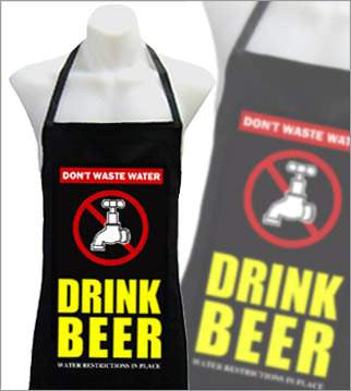 Don't Waste Water Drink Beer Apron