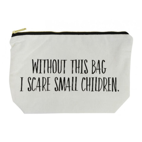 Without This Bag I Scare Small Children Canvas Cosmetic Bag