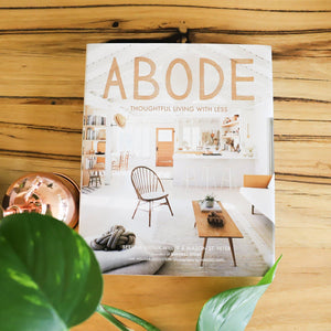 Abode: Thoughtful Living With Less - Toast and honey studio