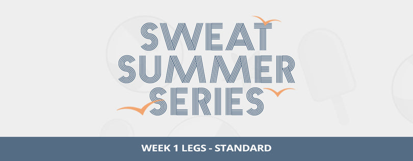 SWEAT Summer Series Week 1 - Standard