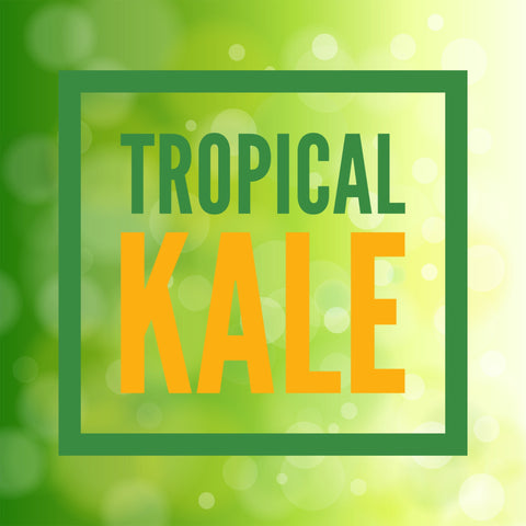 Tropical Kale