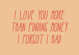 LOVE YOU MORE THAN MONEY GIFT CARD
